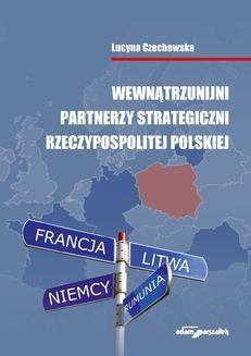 Chomikuj, ebook online Wewnątrzunijni partnerzy strategiczni Rzeczypospolitej Polskiej. dr Lucyna Czechowska
