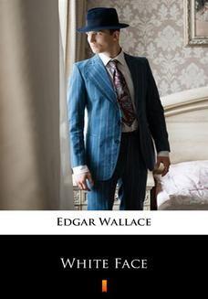 Chomikuj, ebook online White Face. Edgar Wallace