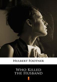 Chomikuj, ebook online Who Killed the Husband. Hulbert Footner
