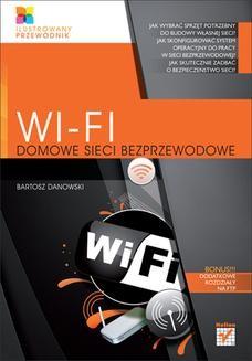 Chomikuj, ebook online Wi-Fi. Domowe sieci bezprzewodowe. Ilustrowany przewodnik. Bartosz Danowski