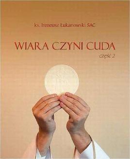 Chomikuj, ebook online Wiara czyni cuda. Część 2. Ireneusz Łukanowski