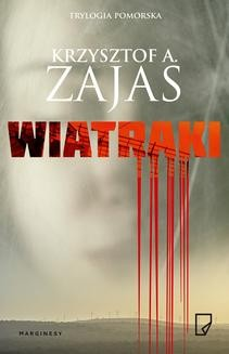 Chomikuj, ebook online Wiatraki. Krzysztof A. Zajas