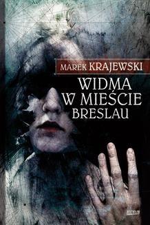 Chomikuj, ebook online Widma w mieście Breslau. Marek Krajewski