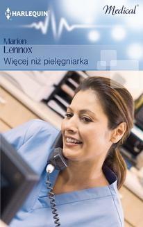 Chomikuj, pobierz ebook online Więcej niż pielęgniarka. Marion Lennox