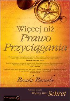 Chomikuj, ebook online Więcej niż Prawo Przyciągania. Brenda Barnaby
