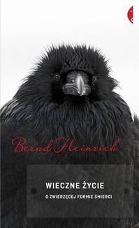 Chomikuj, ebook online Wieczne życie. Bernd Heinrich