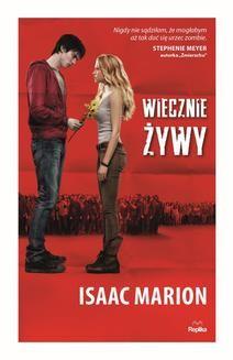 Chomikuj, ebook online Wiecznie żywy. Isaac Marion
