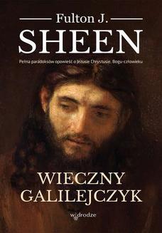 Chomikuj, ebook online Wieczny Galilejczyk. Fulton J. Sheen