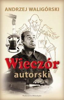 Chomikuj, ebook online Wieczór autorski. Andrzej Waligórski