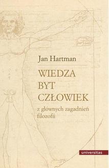 Chomikuj, ebook online Wiedza-Byt-Człowiek. Z głównych zagadnień filozofii. Jan Hartman