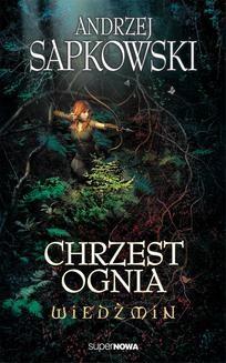 Chomikuj, ebook online Wiedźmin: Chrzest ognia. Andrzej Sapkowski