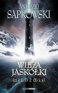Chomikuj, ebook online Wiedźmin: Wieża Jaskółki. Andrzej Sapkowski