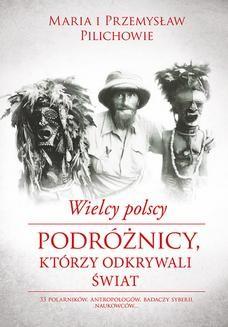 Ebook Wielcy polscy podróżnicy, krórzy odkrywali świat pdf