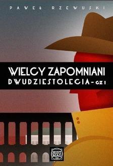 Chomikuj, ebook online Wielcy zapomniani Dwudziestolecia. Paweł Rzewuski