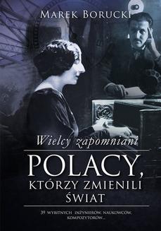 Chomikuj, ebook online Wielcy zapomniani. Polacy, którzy zmienili świat. Marek Borucki