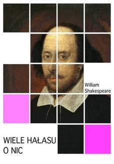 Chomikuj, pobierz ebook online Wiele hałasu o nic. William Shakespeare