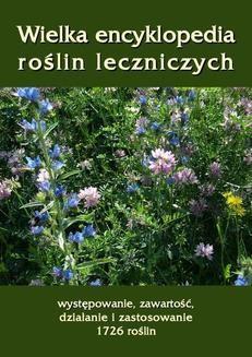 Ebook Wielka encyklopedia roślin leczniczych. Występowanie, zawartość, działanie i zastosowanie 1726 roślin pdf