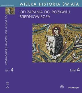 Ebook Wielka historia świata. Tom IV. Kształtowanie średniowiecza pdf