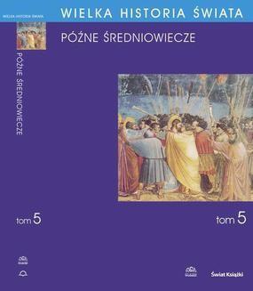 Ebook Wielka historia świata. Tom V. Późne średniowiecze pdf