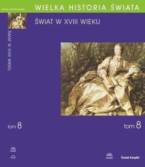 Ebook Wielka historia świata. Tom VIII. Świat w XVIII wieku pdf