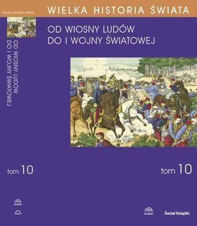 Ebook Wielka historia świata. Tom X. Świat od Wiosny Ludów do I wojny światowej pdf