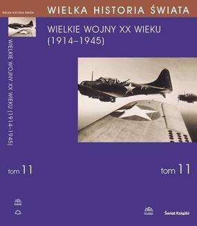 Chomikuj, ebook online WIELKA HISTORIA ŚWIATA tom XI Wielkie Wojny XX wieku (1914-1945). Marian Zgórniak