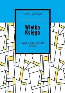 Chomikuj, ebook online Wielka Księga. Marek Dąbrowski