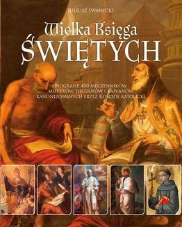 Chomikuj, ebook online Wielka Księga Świętych. Juliusz Iwanicki