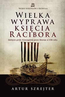 Chomikuj, ebook online Wielka wyprawa księcia Racibora. Artur Szrejter