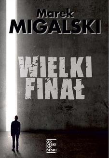 Chomikuj, ebook online Wielki finał. Marek Migalski