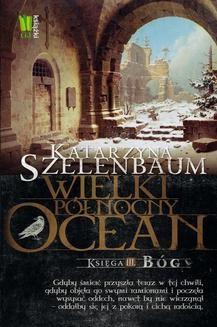 Chomikuj, ebook online Wielki Północny Ocean. Katarzyna Szelenbaum