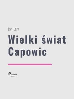 Chomikuj, ebook online Wielki świat Capowic. Jan Lam null