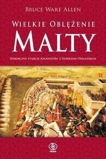 Chomikuj, pobierz ebook online Wielkie Oblężenie Malty. Bruce Ware Allen