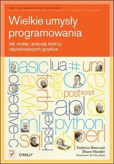 Chomikuj, ebook online Wielkie umysły programowania. Jak myślą i pracują twórcy najważniejszych języków. Federico Biancuzzi