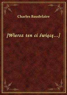 Chomikuj, pobierz ebook online [Wiersz ten ci święcę…]. Charles Baudelaire