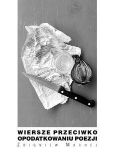 Chomikuj, pobierz ebook online Wiersze przeciwko opodatkowaniu poezji. Zbigniew Machej