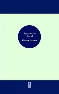 Chomikuj, ebook online Wiersze zebrane. Zygmunt Jan Rumel