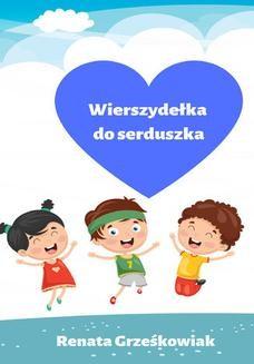 Chomikuj, ebook online Wierszydełka do serduszka. Renata Grześkowiak