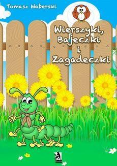 Chomikuj, ebook online Wierszyki, Bajeczki i Zagadeczki. Tomasz Waberski