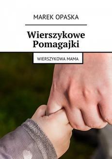 Chomikuj, ebook online Wierszykowe Pomagajki. Marek Opaska