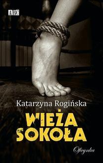 Chomikuj, ebook online Wieża Sokoła. Katarzyna Rogińska
