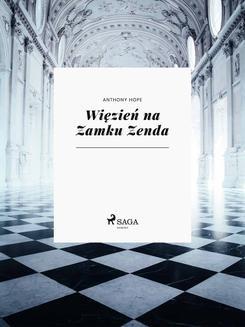 Chomikuj, ebook online Więzień na Zamku Zenda. Anthony Hope