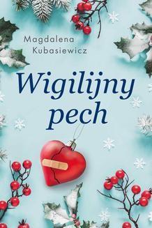 Chomikuj, ebook online Wigilijny pech. Magdalena Kubasiewicz