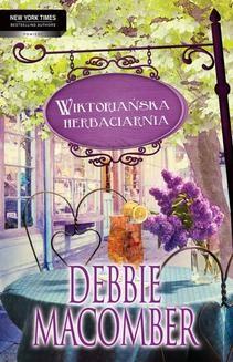 Chomikuj, ebook online Wiktoriańska herbaciarnia. Debbie Macomber