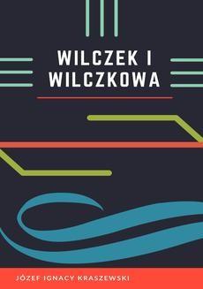 Chomikuj, ebook online Wilczek i Wilczkowa. Kraszewski Józef Ignacy