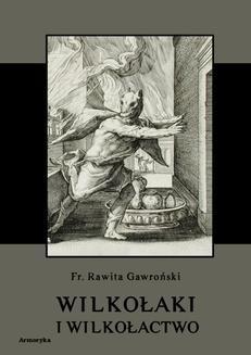 Chomikuj, ebook online Wilkołaki i wilkołactwo. Franciszek Rawita Gawroński