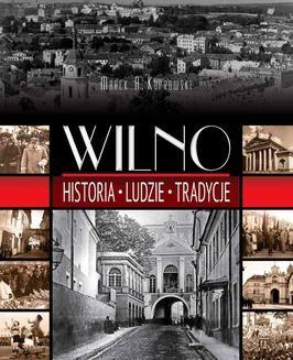 Chomikuj, ebook online Wilno. Historia, ludzie, tradycje. Marek A. Koprowski