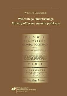 """Chomikuj, ebook online Wincentego Skrzetuskiego """"Prawo polityczne narodu polskiego"""". Wojciech Organiściak"""