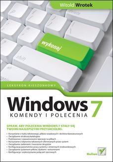 Chomikuj, pobierz ebook online Windows 7. Komendy i polecenia. Leksykon kieszonkowy. Witold Wrotek