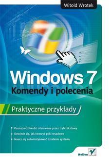 Chomikuj, ebook online Windows 7. Komendy i polecenia. Praktyczne przykłady. Witold Wrotek